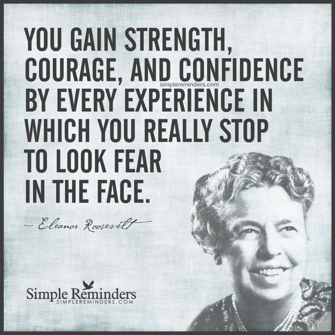 eleanor-roosevelt-gain-strength-courage-fear-9u2z